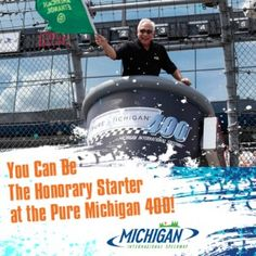 Enter to be the Honorary Starter at the Pure Michigan 400!
