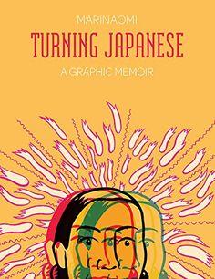 MariNaomi. Turning Japanese / MariNaomi. Minneapolis, MN: 2d Cloud, 2016.