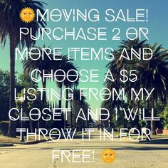 Free $5 listing, with Bundle Purchase! Hi Babes! I am moving and would love to clear out my closet as much as possible! Purchase two or more items and I will throw in a $5 item (your pick) for free!  Other