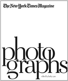 The New York Times Magazine Photographs by Kathy Ryan | ISBN-13: 9781597111461.