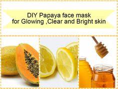 DIY papaya face mask for glowing,clear & bright skin.