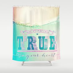 Be forever true to your heart by healinglove Shower Curtain by Healinglove art products - $68.00