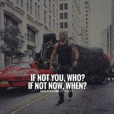 If not you who? If not now when? Via @millionaire_dynasty