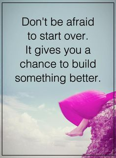 positive thinking quotes inspirational sayings 'Don't be afraid, chance to life quotes
