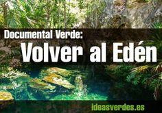 Documental Verde : Volver Al Edén