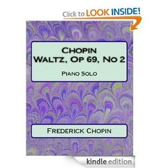 Waltz Op 69 No 2 Sheet Music. Waltz, Op 69, No2 -Sheet Music by Frederick Chopin. Piano Solo in B minor.