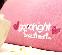 Goodnight Sweetheart Pillowcase made with Cricut Iron-on. Make It Now with the Cricut Explore machine in Cricut Design Space.