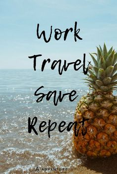 Work... Travel... Save... Repeat