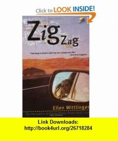 Zigzag (9780689849985) Ellen Wittlinger , ISBN-10: 0689849982  , ISBN-13: 978-0689849985 ,  , tutorials , pdf , ebook , torrent , downloads , rapidshare , filesonic , hotfile , megaupload , fileserve
