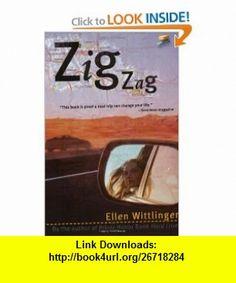 Zigzag (9780689849985) Ellen Wittlinger , ISBN-10: 0689849982  , ISBN-13: 978-0689849985 ,  , tutorials , pdf , ebook , torrent , downloads , rapidshare , filesonic , hotfile , megaupload , fileserve