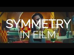 Why is there symmetry in film? - YouTube