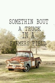 somethin bout a truck