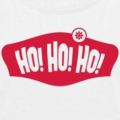 Ho! Ho! Ho! Weihnachten, T-Shirts, Geschenk