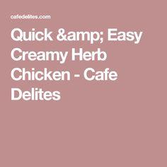 Quick & Easy Creamy Herb Chicken - Cafe Delites