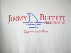 Jimmy Buffett for President T-Shirt  Size XL  100% Cotton by Margaritaville