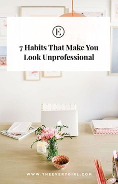 7 Habits That Are Making You Look Unprofessional Job Career, Career Change, Career Advice, Career Ideas, Job Interview Questions, Job Interview Tips, Career Inspiration, Entrepreneur Inspiration, How To Better Yourself