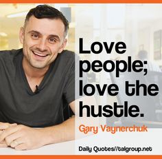 Career Lesson: Love people; love the hustle #Leadership #Business #Hustle #Quote