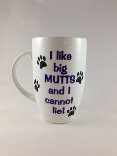Coffee Mug: I like big mutts and I cannot lie, funny gift, dog lover, dog appreciation on Etsy, $15.00