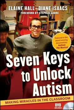 Seven Keys to Unlock Autism: Making Miracles in the Classroom:Amazon:Books
