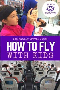 Our Top 30 Tips for Flying with Kids: Family Travel Tips Travel Advice, Travel Guides, Travel Hacks, Travel Articles, Travel With Kids, Family Travel, Family Vacations, Flying With A Toddler, Flying With Children