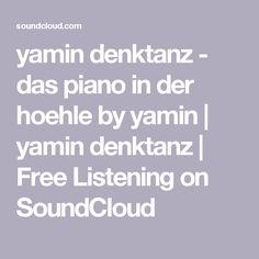 yamin denktanz - das piano in der hoehle by yamin   yamin denktanz   Free Listening on SoundCloud