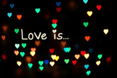 Love Is?