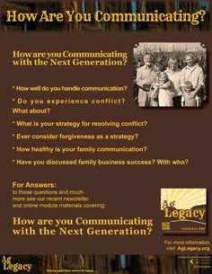 How are you Communicating with the Next Generation? #AGLEGACY.org #FarmSuccession  FOR ANSWERS: to these questions and much more see our recent newsletter and online module covering: How are you Communicating with the Next Generation? at AGLEGACY.org