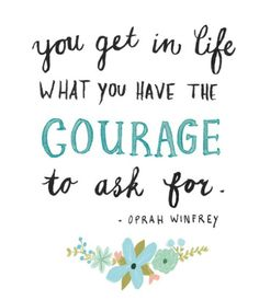 Courage. Go for it.