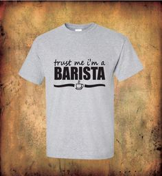 Trust Me I'm a Barista quality cotton t shirt great gift for cafe worker coffee