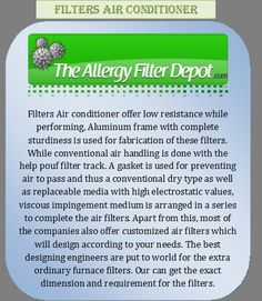 Allergy Filter Depot offers a wide choice of sizes of filters air conditioner. Buy online electrostatic air cleaner, 3m furnace filters for home, house and shop with some of the best Merv ratings, Reviews and Replacement available on the market. Search more at http://www.allergyfilterdepot.com