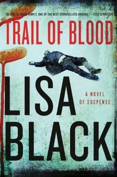 Trail of Blood - Lisa Black - 80 year old cold case plus modern forensics. Very good