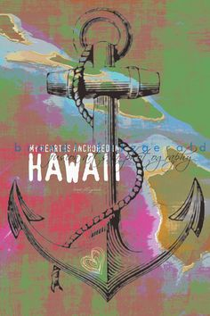 Heart Anchored in Hawaii, Two. 8 x 12 Hawaii Tropical Nautical Chart Map Fusion Paintographic Fine Art Print Aloha Vintage, Vintage Hawaiian, Big Island, Island Life, Anchor Art, Sick Tattoo, Going Postal, Navy Wife, Polynesian Culture