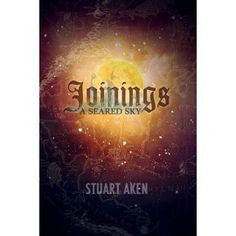 Joinings - A Seared Sky - Book 1 - paperback (scheduled via http://www.tailwindapp.com?utm_source=pinterest&utm_medium=twpin&utm_content=post61650636&utm_campaign=scheduler_attribution)