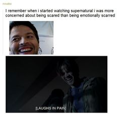 When I started watching Supernatural I was more concerned about being scared than being emotionally scarred