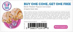 Buy one cone, get one free movie theater pop corn ice cream at Baskin Robbins with coupon through January 6.