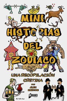 MINI HISTORIAS DEL ZODIACO: UNA RECOPILACIÓN CRETINA (reseña)