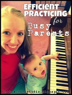 The Teaching Studio: Efficient Practicing for Busy Parents