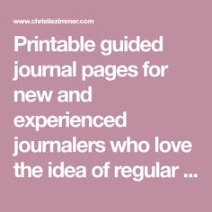 Printable guided journal pages for new and experienced journalers who love the idea of regular journaling, but just need a little nudge to get started.