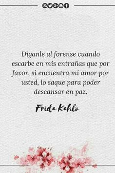Frases de Frida Kahlo con imágenes que no olvidarás The Words, More Than Words, Sad Love Quotes, Daily Quotes, Life Quotes, Frida Quotes, Favorite Quotes, Best Quotes, Ex Amor