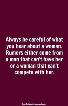 #Rumors #jealousy. I don't want your man.  Then again, I wonder if you question my ability to take him from you or his ability to walk away.