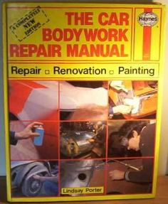 The Car Bodywork Repair Manual: A Do-it-yourself Guide to Car Bodywork Repair, Renovations and Painting (A Foulis motoring book) « LibraryUserGroup.com – The Library of Library User Group