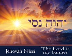 Jehovah Nissi | Jehovah Nissi - The Lord is my banner