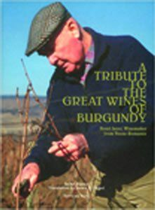 A Tribute to the Great Wines of Burgundy: Henri Jayer, Winemaker from Vosne-Romanee by Jacky Rigaux, Translated by James K. Finkel
