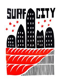 Surf City    print from my recent show T-shirt show.  Get in touch for T-shirts/Prints n what not.