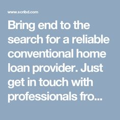 Bring end to the search for a reliable conventional home loan provider. Just get in touch with professionals from https://www.boxhomeloans.com/loan-programs/conventional-mortgages/ and they will take over from there.