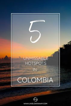 Colombia's hottest destinations - these are the best places to visit in Colombia, unmissable hotspots that should be part of your itinerary!