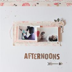 PHOTO + PAPER + STAMP = CRAFTTIME!!!: LAYOUT - AFTERNOONS
