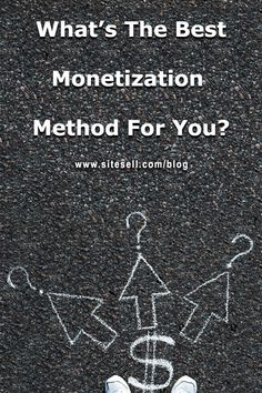 What's The Best Monetization Method For You?