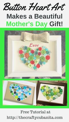 Make these gorgeous button hearts for Mother's Day!   button crafts | button heart | button art | diy button art | diy button gifts | button art ideas | diy mother's day | diy gifts