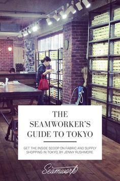 The Seamworker's Guide to Tokyo | Seamwork Magazine